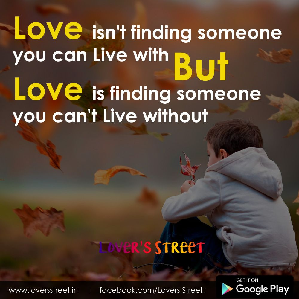 Love isnt finding someone you can Live with but, Love is