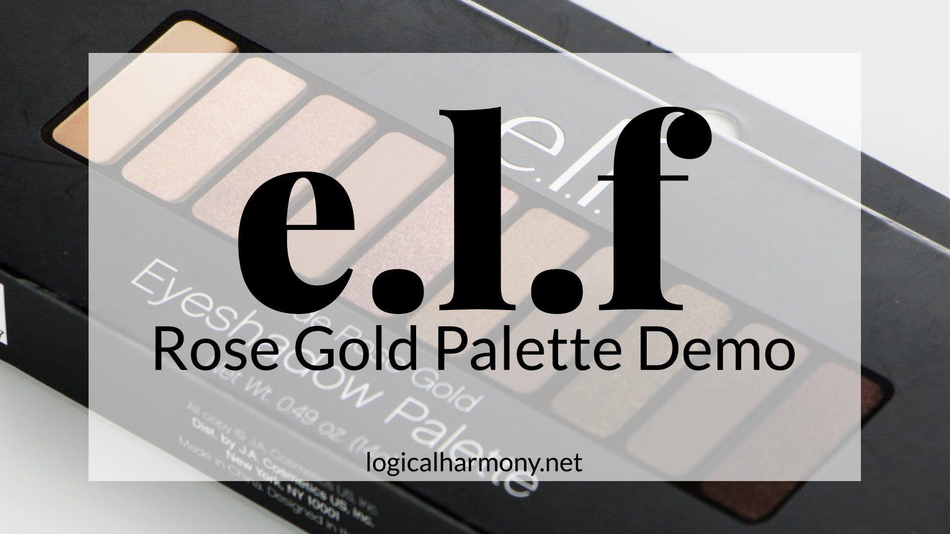 ELF Rose Gold Shadow Palette Demo (Cruelty Free & Vegan