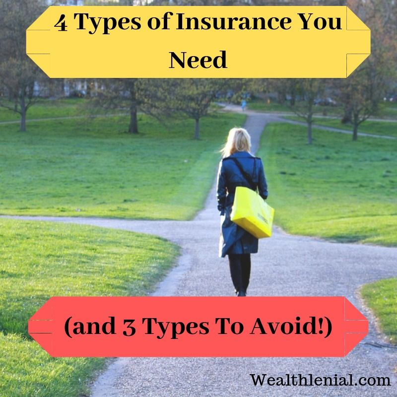 4 Types Of Insurance You Need And 3 Types To Avoid Universal