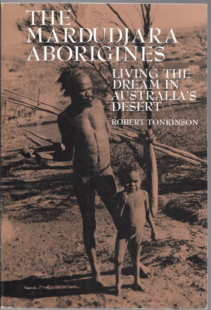 The Mardudjara Aborigines: Living the Dream in Australia's ...