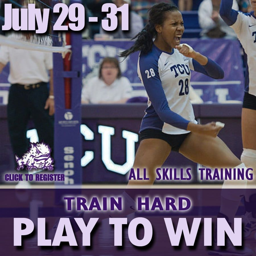 Train Hard Play To Win July 15 17 Train Hard Coaching Volleyball Tcu Volleyball