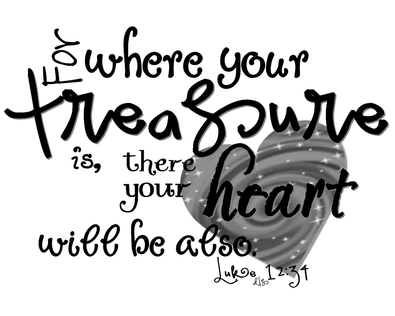 luke 12 34 for where your treasure is there will your heart be
