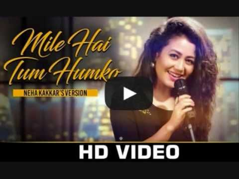 Mile Ho Tum Neha Kakkar Song Mp3 Song Download Mp3 Song