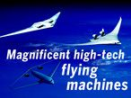 From jets that can hit Mach 20 to green, fuel efficient airliners, high-tech aircraft development is all the rage