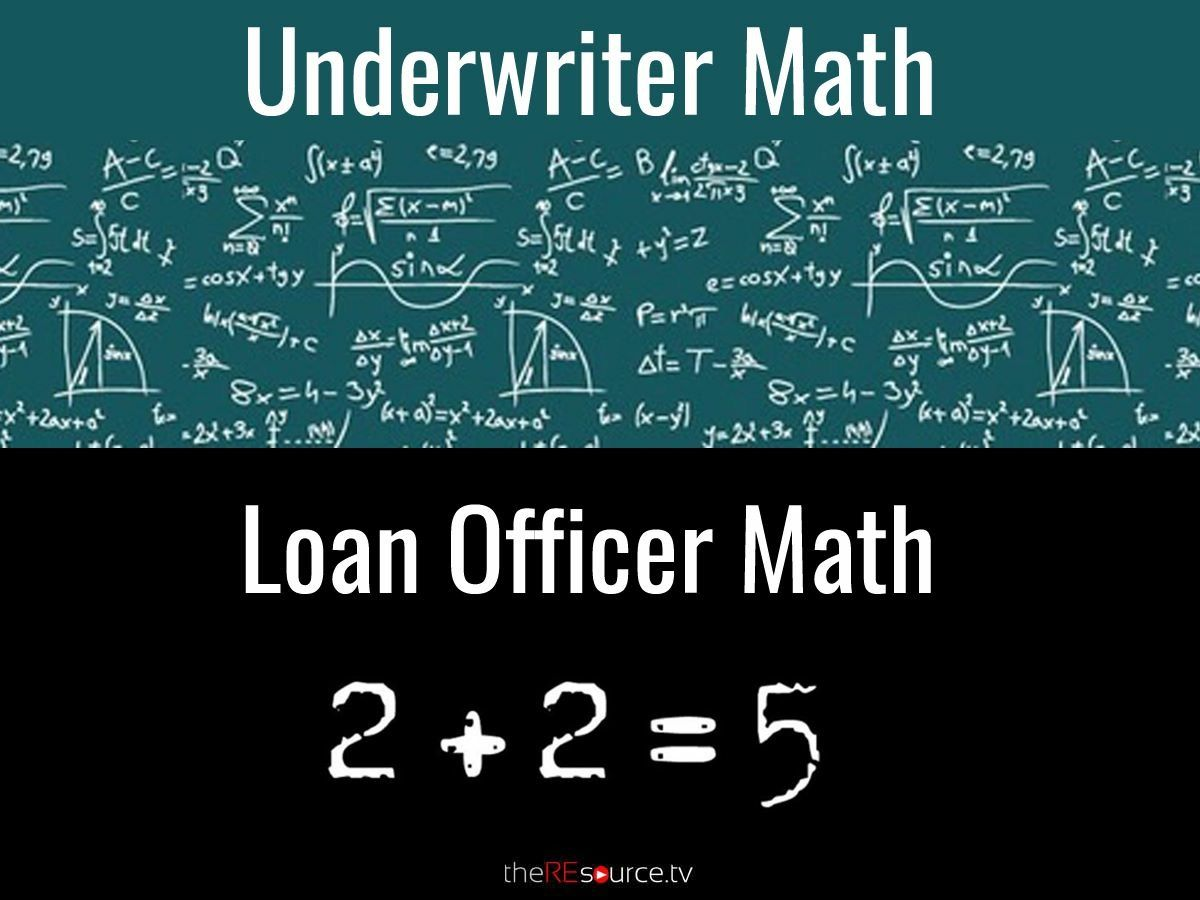 Loan Officer Math Vs UnderwriterS Math Mortgagehumor  Loan