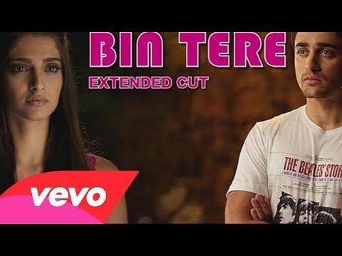 I hate Luv Storys - Bin Tere Video | Sonam Kapoor, Imran Khan ...