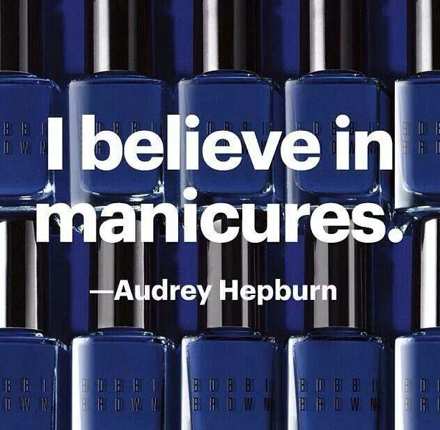 I believe in manicures. I believe in overdressing. I ...  |Audrey Hepburn Quotes I Believe In Manicures