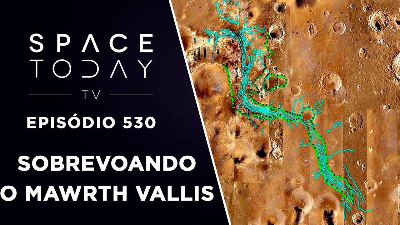 Sobrevoando o Mawrth Vallis Em Marte - Space Today TV Ep.530