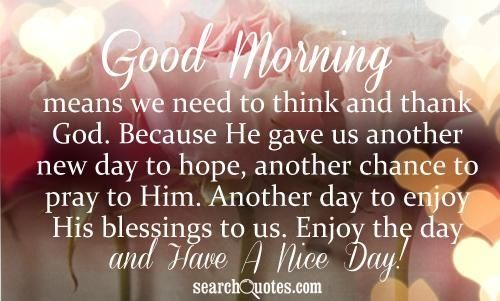 Good Morning Thank You God For Another Day It Is A Precious Gift