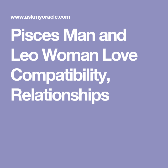 Love Compatibility Between Leo And Pisces