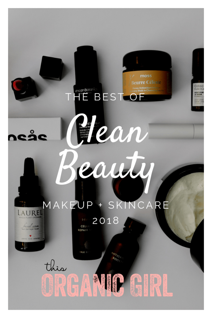 Best Of Clean Beauty 2018 This Organic Girl Best Organic Makeup