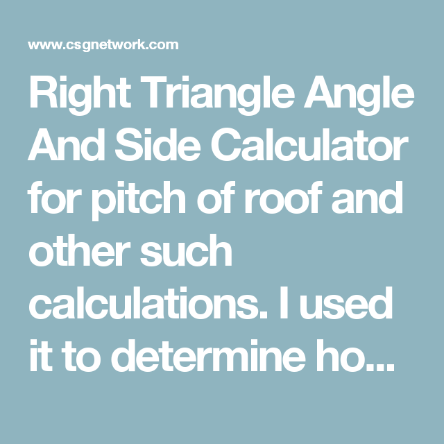 Right triangle angle and side calculator for pitch of roof and other right triangle angle and side calculator for pitch of roof and other such calculations i used it to determine how low a fan should hang in a pitched roof publicscrutiny Images