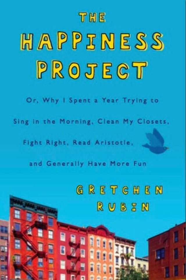 The Happiness Project by Gretchen Rubin  http://www.workaholicwanderlustingwoman.com/