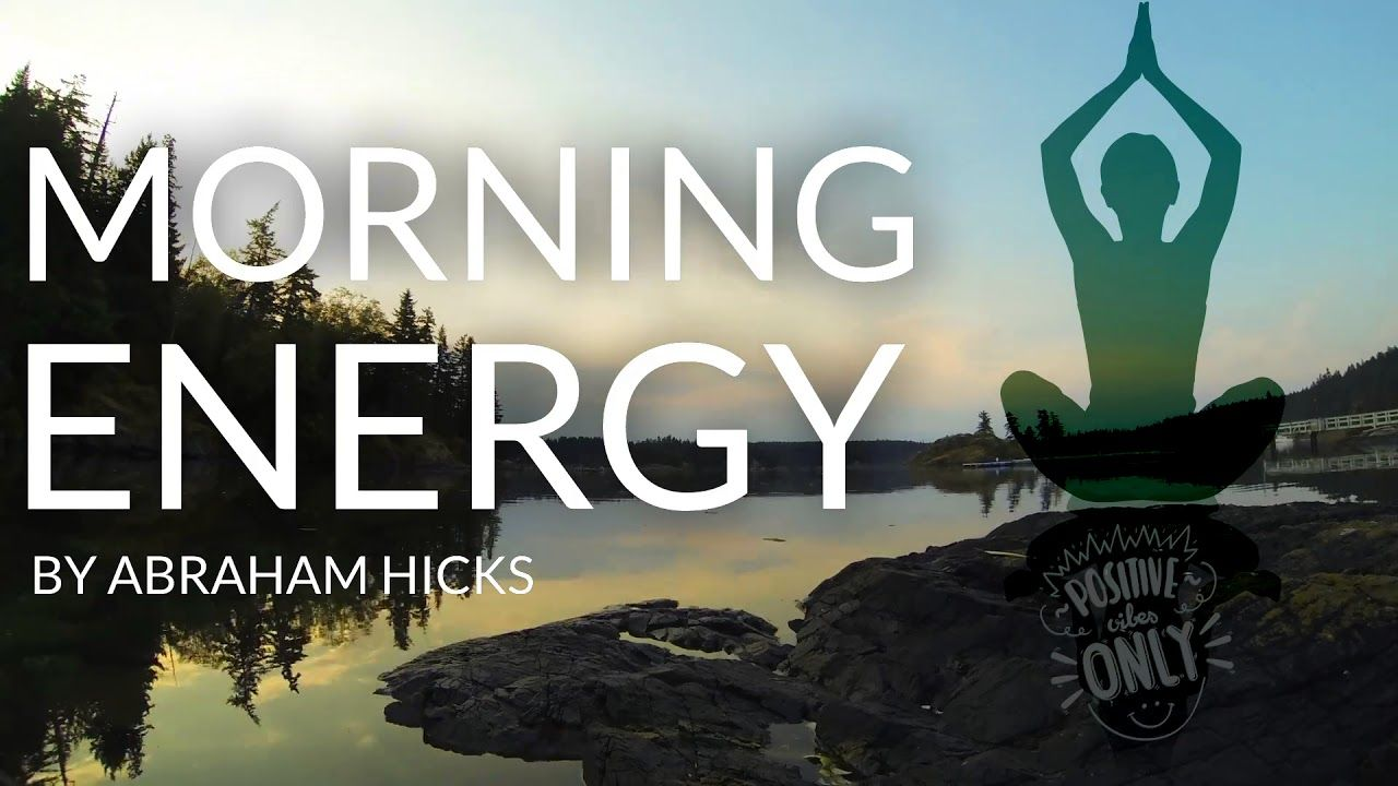 Abraham Hicks - Morning Energy - MAGIC! - YouTube ...