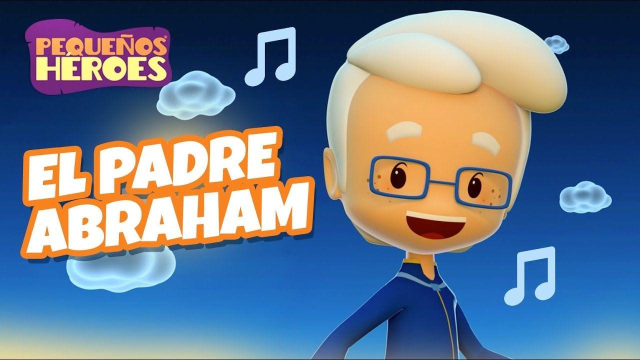 El Padre Abraham Canción Infantil Pequeños Héroes Generación 12 Kids Youtube Canciones Infantiles Generacion 12 Kids Canciones