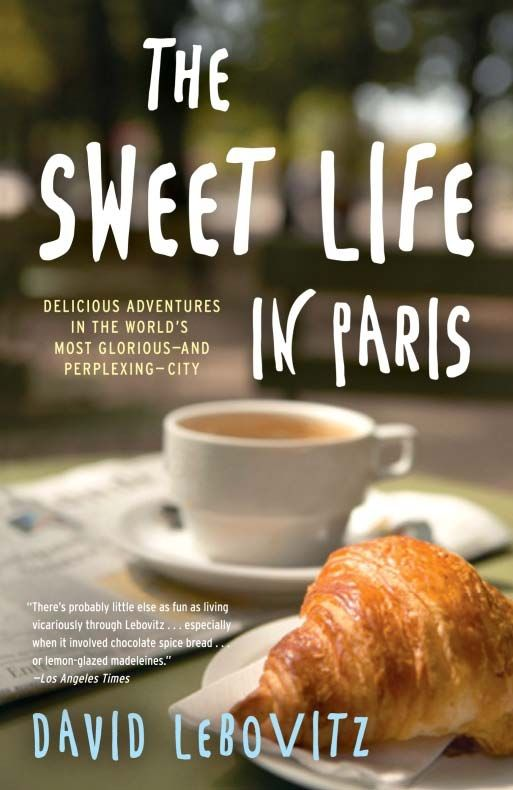 the sweet life in paris by david lebovitz places to visit in 2018