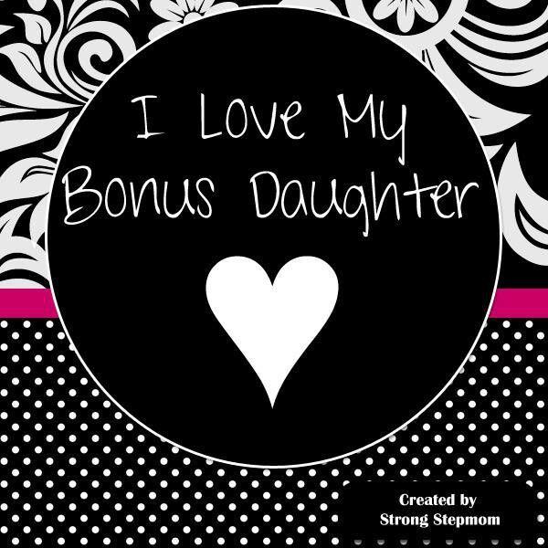 I love my bonus daughter | Full-time stepmom | Pinterest ...