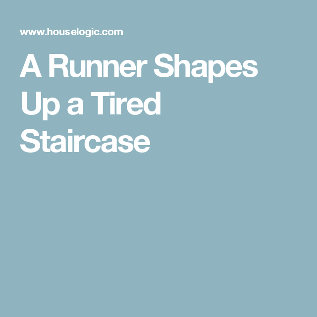 A Runner Shapes Up a Tired Staircase