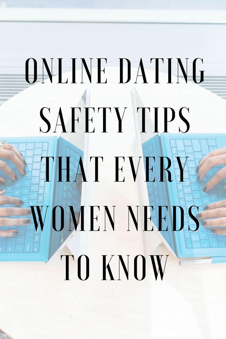 Tips for online dating safety for women