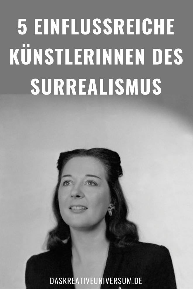 5 Kunstlerinnen Des Surrealismus Surreale Kunst Surrealismus Kunst