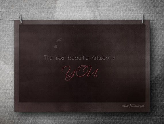 The most Beautiful Artwork is YOU.  #Postcard