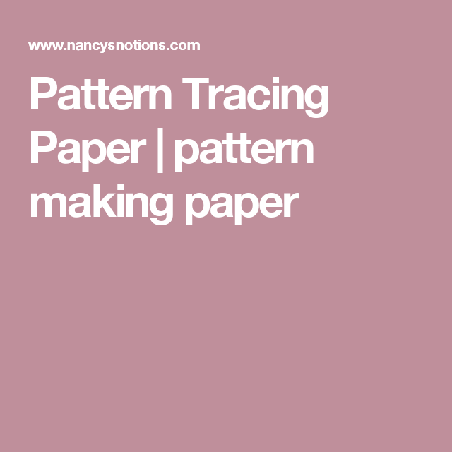 Pattern Tracing Paper Pattern Pattern Making Paper