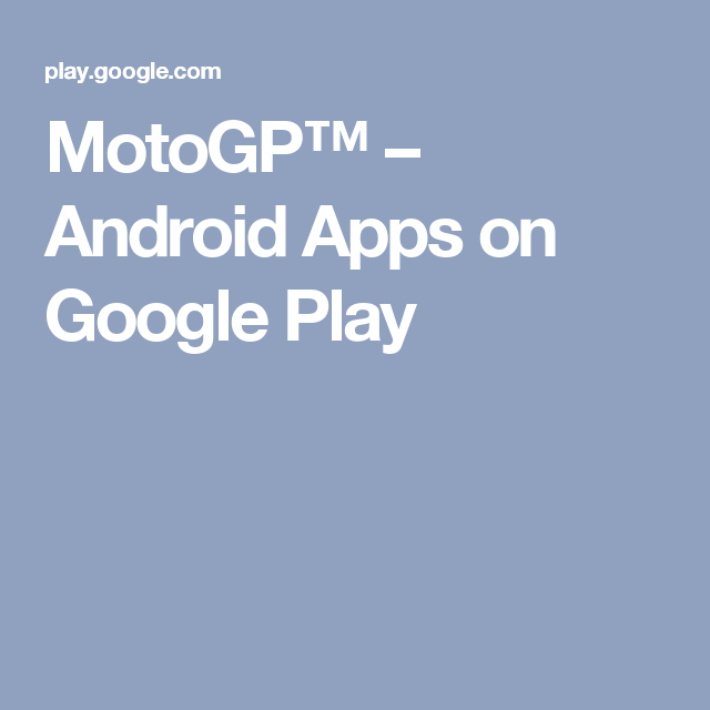 MotoGP™ Android Apps on Google Play Android apps