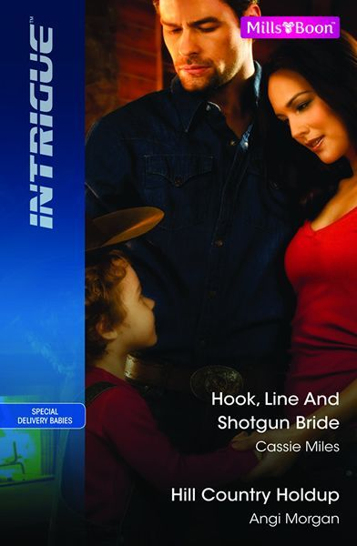 Mills Boon Intrigue Duo Hook Line And Shotgun Bride Hill Country