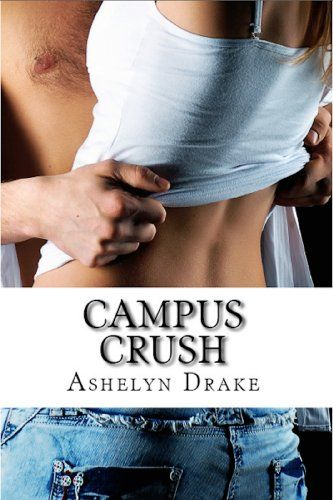 Campus Crush by Ashelyn Drake http://www.amazon.com/dp/B00IK3NG0A/ref=cm_sw_r_pi_dp_AL0hxb18YZQMQ