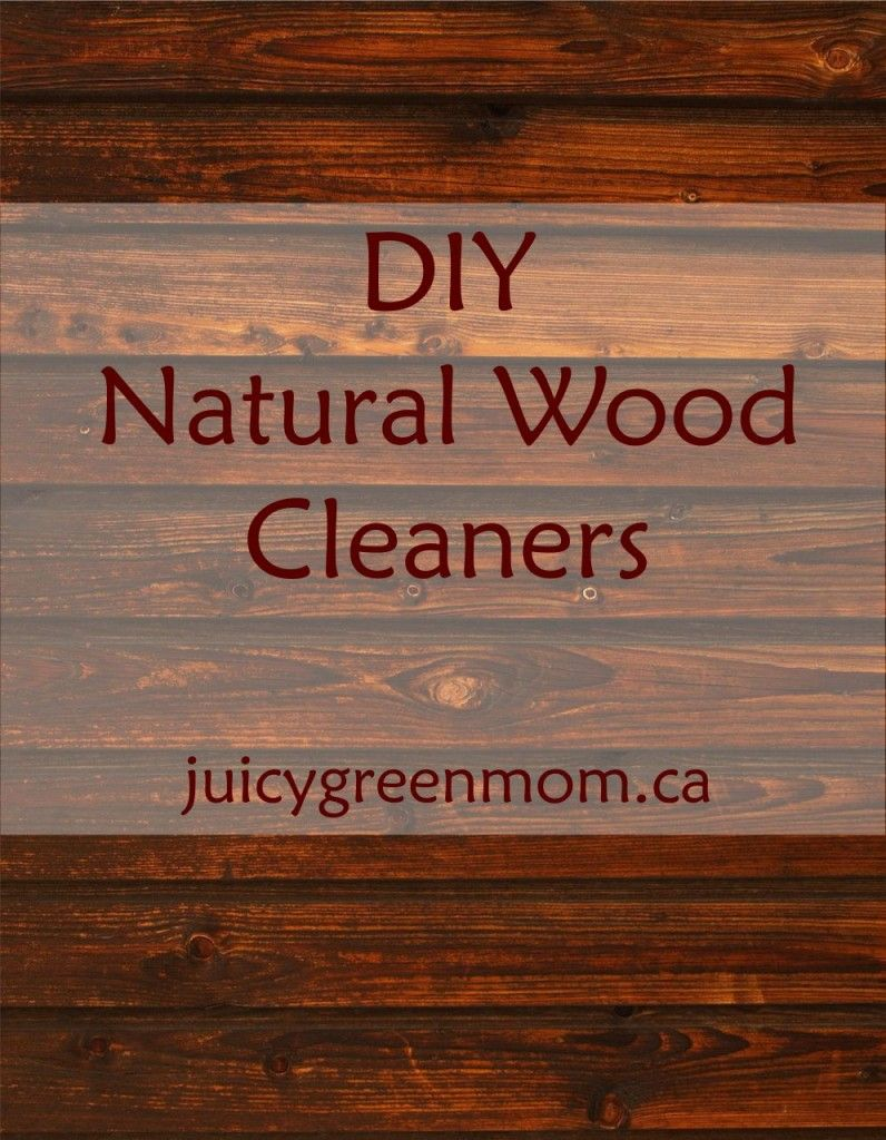 Wondering How To Clean Wood Naturally Here Are Some Simple Diy Methods
