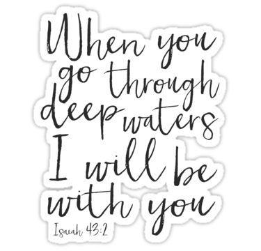 ISAIAH 43:2, PRINTABLE ART, Where You Go Through Deep