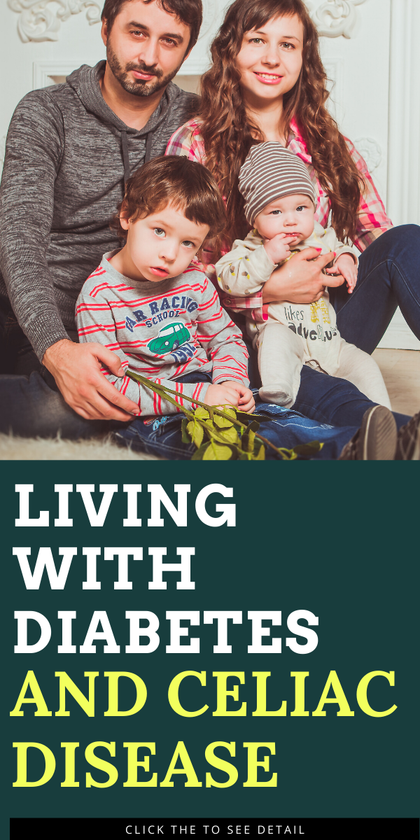 Living with Diabetes and Celiac Disease - How to manage ...