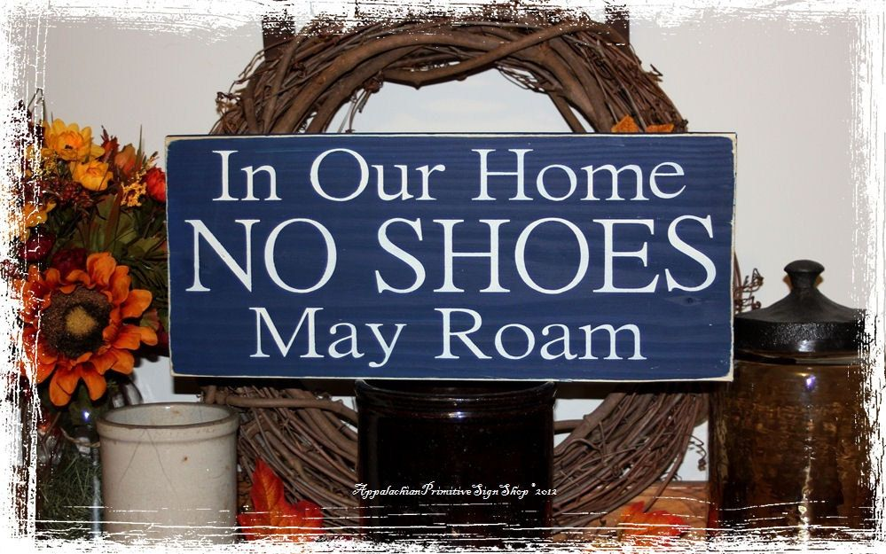 53f5942d5c5af3 In Our Home NO SHOES May Roam -Wood Sign- Home Decor.  18.00