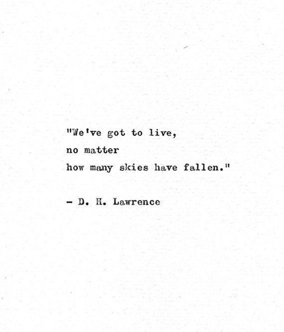 D H Lawrence Typewriter Quote Print 'We've got to live