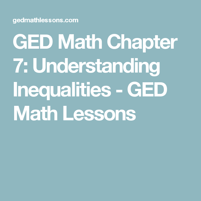 GED Math Chapter 7: Understanding Inequalities - GED Math Lessons ...