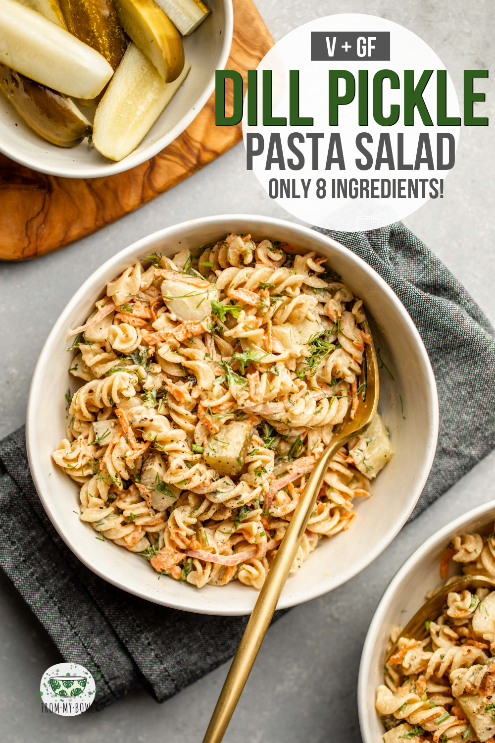 Dill Pickle Pasta Salad | Vegan + GF - From My Bowl