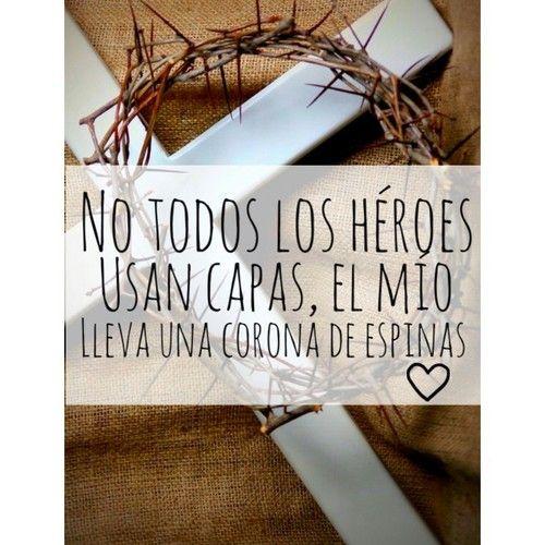 Versiculos De La Biblia De Animo: Mi Héroe Lleva Una Corona De Espinas♥