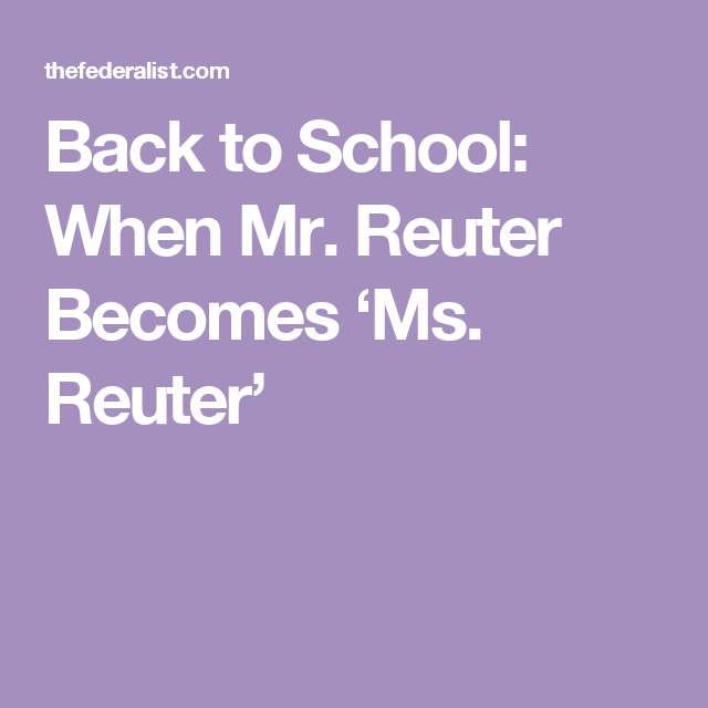 Back to School: When Mr. Reuter Becomes 'Ms. Reuter'