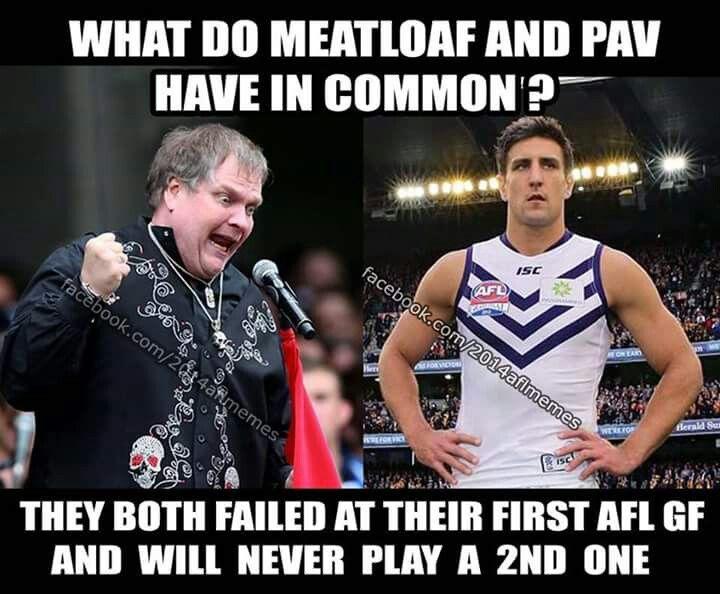Fremantle Dockers Matthew Pavlich Meatloaf Finals 2015 Fremantle Dockers Sports Memes Afl