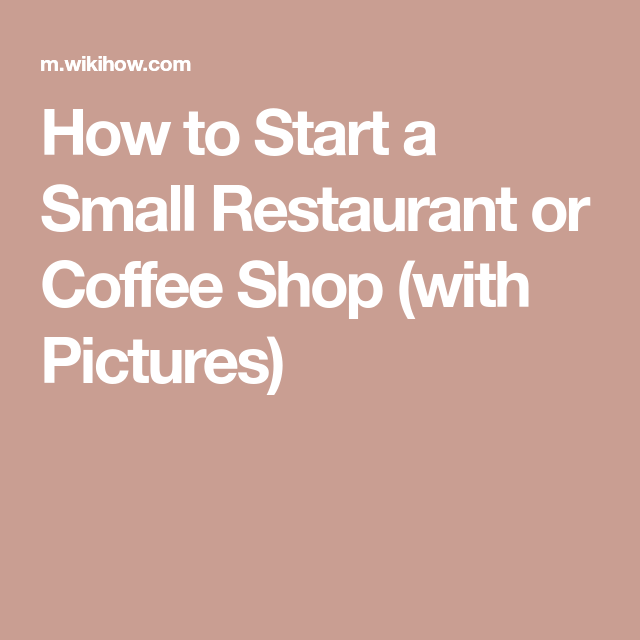 Start a Small Restaurant or Coffee Shop #smallrestaurants