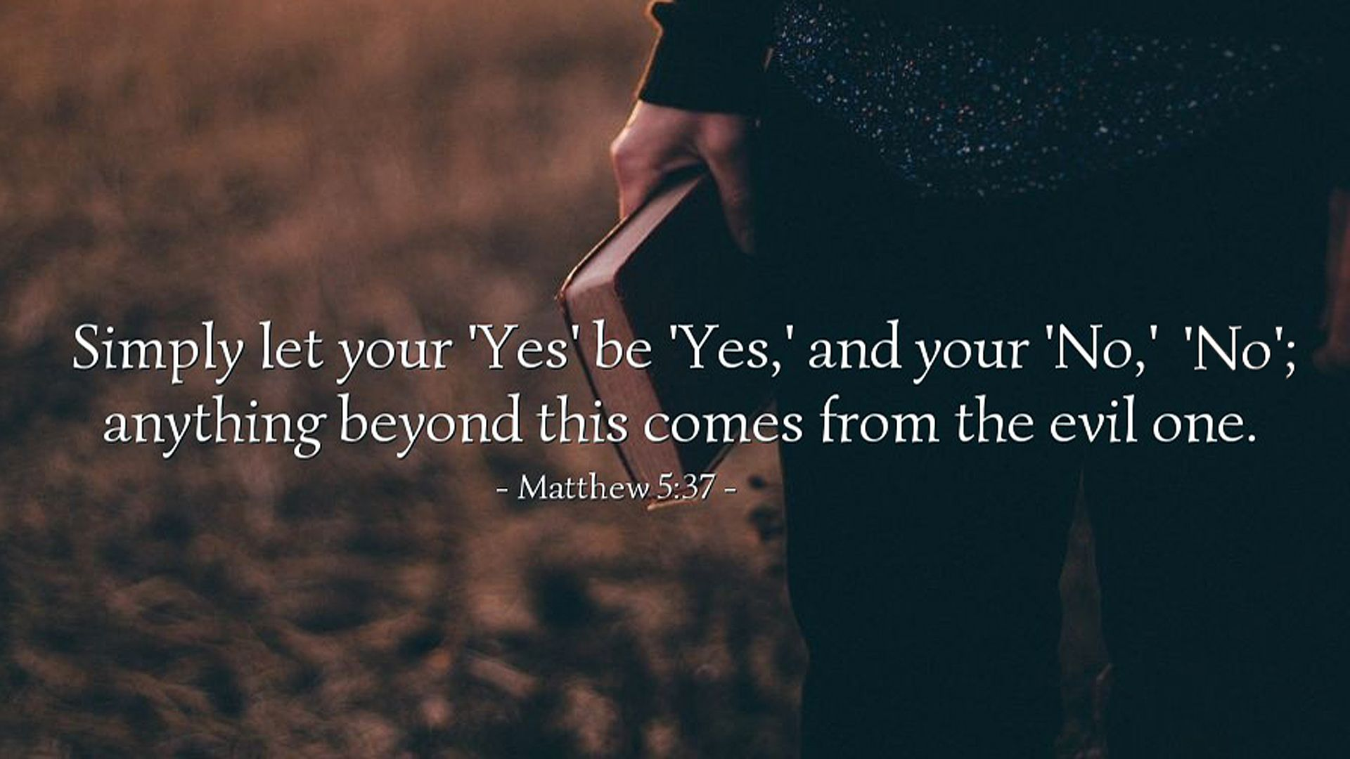 Let your yes be yes and your no no! Lord help me to be a man of my word...a  man of integrity! Matthew 5:7 #yesy… | Scripture quotes, Faith quotes,  Spiritual quotes