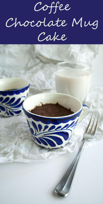 Chocolate coffee mug cake this one serving dessert takes