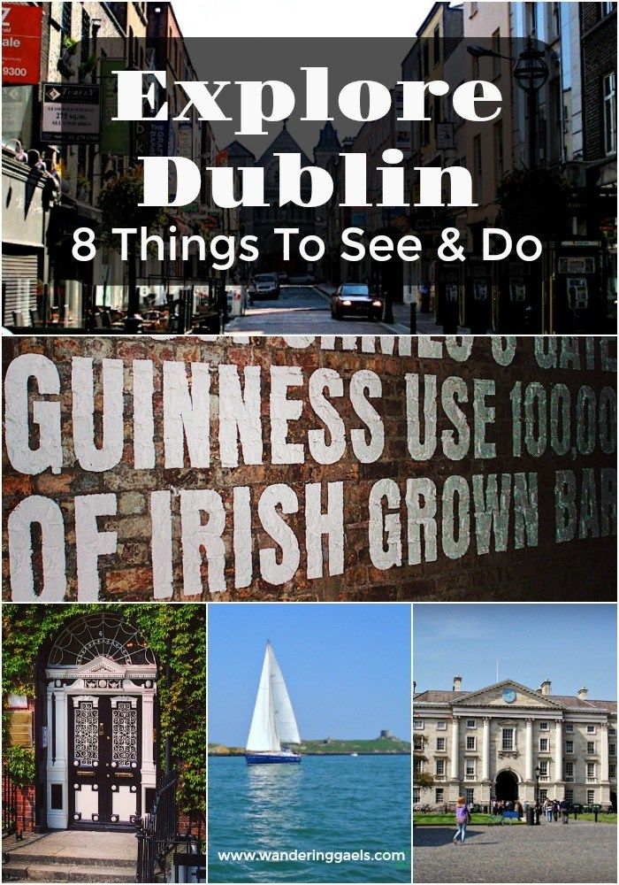 Explore Dublin: 8 Things To See & Do | Wandering Gaels | Heritage Travel Blog