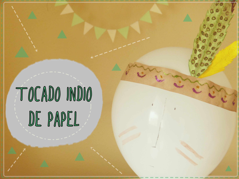 Tocado indio de papel [Disfraz para Carnaval 2015] En este tutorial ...