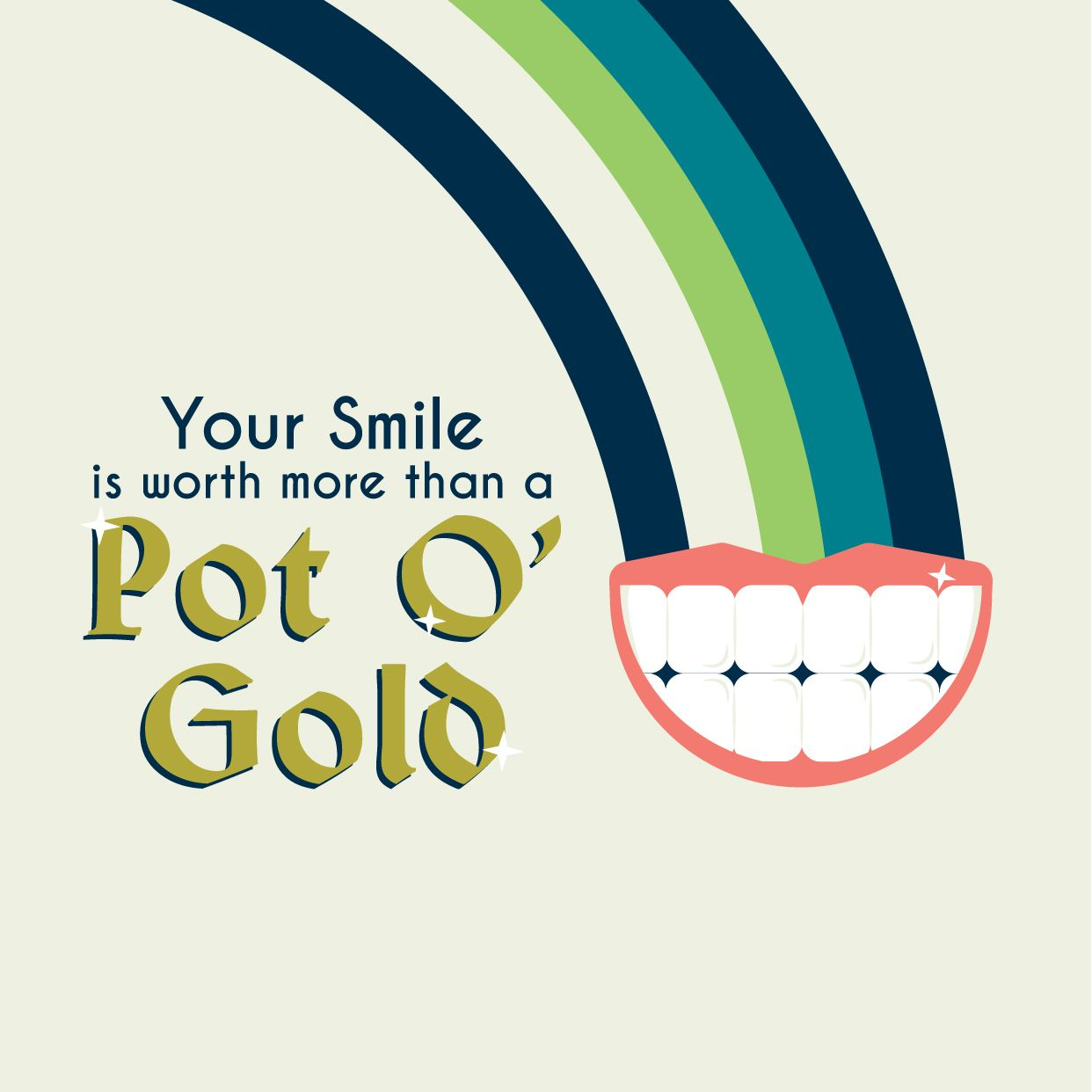 Happy St Patrick S Day Your Smile S Worth A Pot O Gold Dental Quotes Dental Marketing Dental Fun