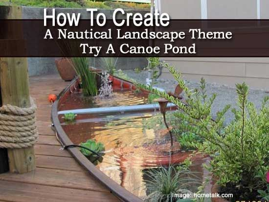 Create a nautical landscape theme with a canoe pond for Garden duck pond design