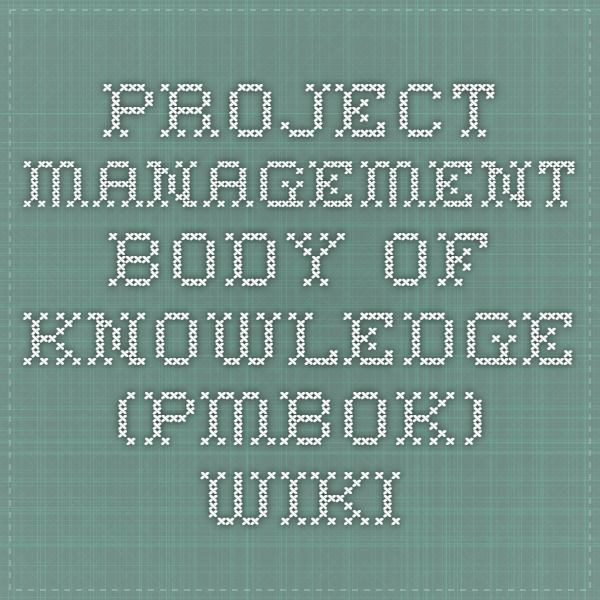 Project Management Body Of Knowledge Pmbok Wiki Pmbok Pinterest