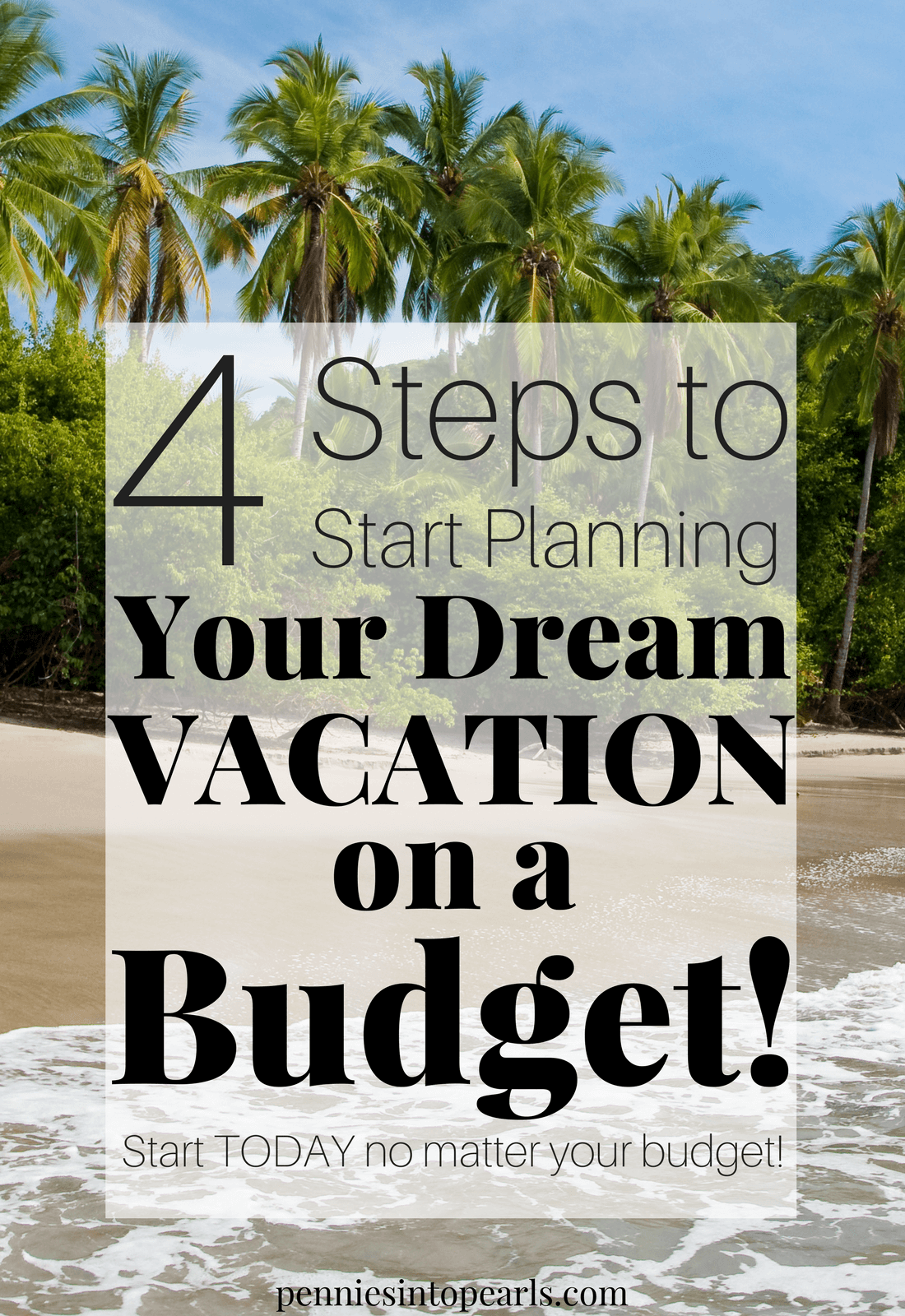 4 Steps On How To Plan A Dream Vacation On A Budget