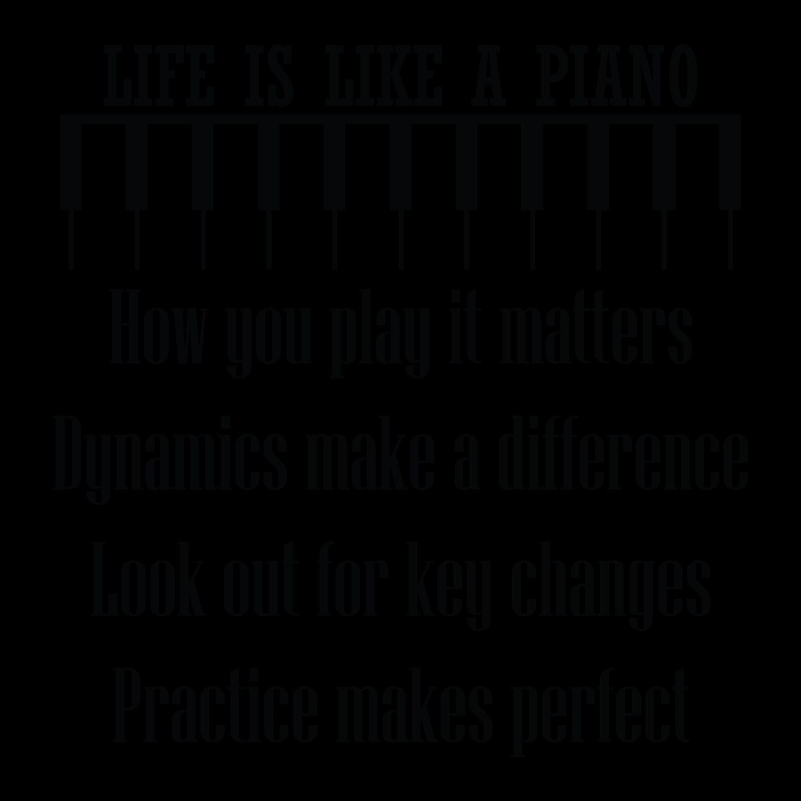 Life Is Like A Piano Tomfaucherpiano Com Piano Teacher Quotes Piano Quotes Music Jokes