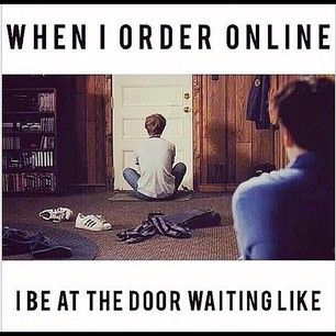 And Then When You Finally Get Through You Can T Wait To Get Your New Swag Online Shopping Quotes Shopping Meme Online Shopping Meme